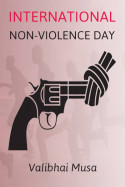 International Non-violence Day by Valibhai Musa in English