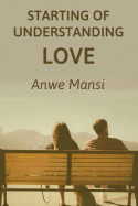 story of many peoples love in life - the beginning by anwesha in English