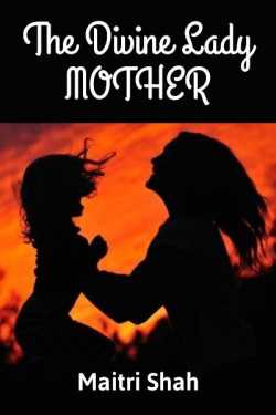 The Divine Lady - Mother by Maitri Shah in English