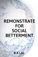 REMONSTRATE FOR SOCIAL BETTERMENT by r k lal in English