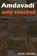 Amdavadi only snackd by SUNIL ANJARIA in English