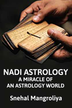 NADI ASTROLOGY - A miracle of an astrology world by Snehal malaviya in English