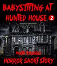 Babysitting at Hunted House