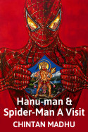 Hanu-man and Spider-Man: A Visit by Chintan Madhu in English