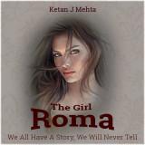THE GIRL - ROMA by Ketan J Mehta in English