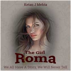 THE GIRL - ROMA by Ketan J Mehta in :language