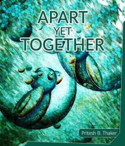 Apart Yet Together - 1 by Pritesh Thaker in English