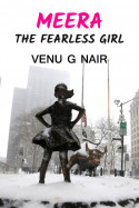 MEERA (The Fearless girl) by Venu G Nair in English