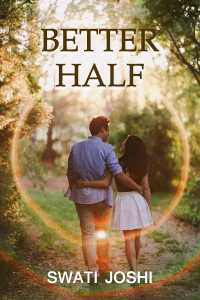 Better-half – A Short Story