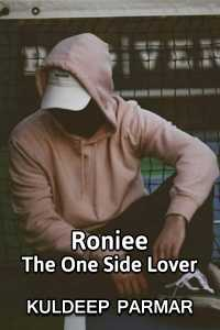 Roniee The one side Lover