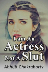 I am An Actress Not A Slut by Abhijit Chakraborty in English