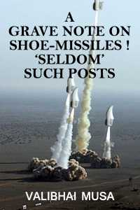 A Grave Note on Shoe-missiles! – 'Seldom' such Posts (2)