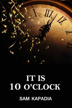It is 10 O'clock - 1 by Sunil Kapadia in English