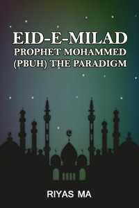 Eid-e-Milad  prophet Mohammed (PBUH) the paradigm