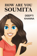 HOW ARE YOU - SOUMITA by Deepti Khanna in English