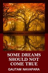 Some dreams should not come true by Gautam Navapara in English