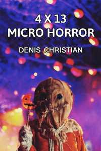 4 X 13 Micro Horror - 1
