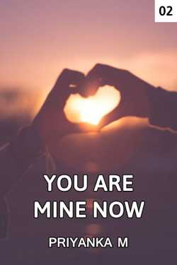 You Are Mine Now... - 2 by Priyanka M in English