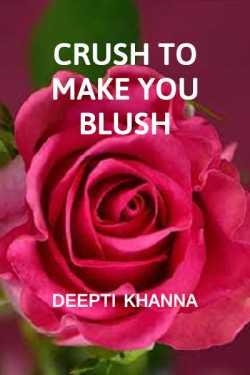 CRUSH TO MAKE YOU BLUSH by Deepti Khanna in English