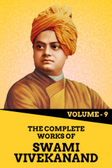 The Complete Works of Swami Vivekanand - Vol - 9 by Swami Vivekananda in English
