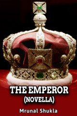 The Emperor by Mrunal Shukla in English
