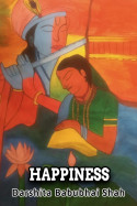 HAPPINESS - 21 by Darshita Babubhai Shah in English
