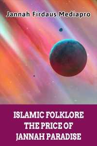 Islamic Folklore The Price of Jannah Paradise English Edition