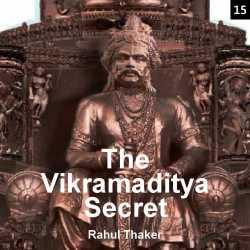 The Vikramaditya Secret - Chapter 15 by Rahul Thaker in English