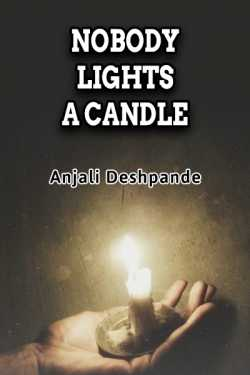 NOBODY LIGHTS A CANDLE by Anjali Deshpande in :language