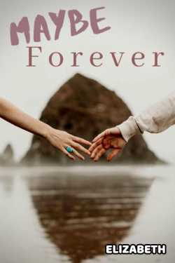 Maybe forever by Elizabeth in :language