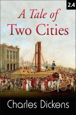A TALE OF TWO CITIES - 2 - 4 by Charles Dickens in English