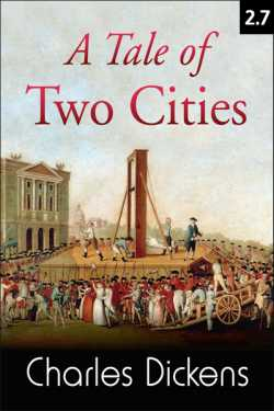 A TALE OF TWO CITIES - 2 - 7 by Charles Dickens in English