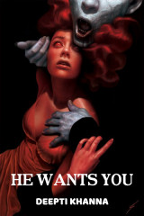 HE WANTS YOU by Deepti Khanna in English