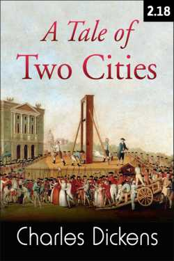 A TALE OF TWO CITIES - 2 - 18 by Charles Dickens in English