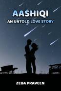 zeba praveen द्वारा लिखित  Aashiqi - An Un Told Love Story 1 बुक Hindi में प्रकाशित