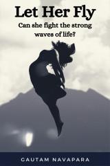 Let Her Fly by Gautam Navapara in English