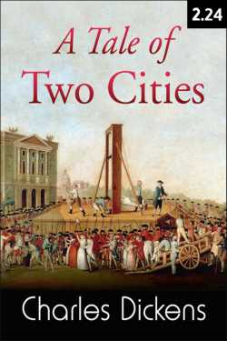 A TALE OF TWO CITIES - 2 - 24 by Charles Dickens in English