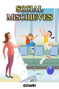 Social Mischieves