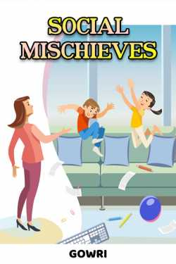 Social Mischieves by Gowri in English