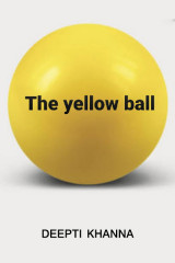 THE YELLOW BALL by Deepti Khanna in English