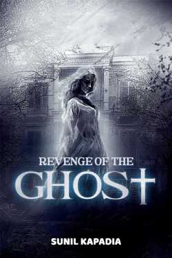 Revenge of the Ghost - 17 by Sunil Kapadia in English