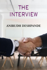The Interview by Anirudh Deshpande in English