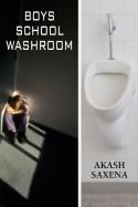 BOYS school WASHROOM - 10 by Akash Saxena in Hindi