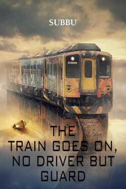 The train goes on no driver but guard - god by Subbu in :language
