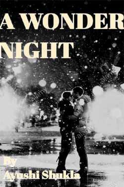 A WONDER NIGHT by Ayushi Shukla in English