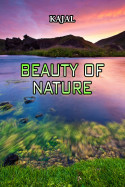 Beauty of nature by kajal in English