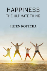 Happiness the ultimate thing. by Hiten Kotecha in English