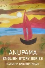 ANUPAMA- ENGLISH STORY SERIES by Darshita Babubhai Shah in English