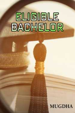 Eligible Bachelor by Mugdha in :language