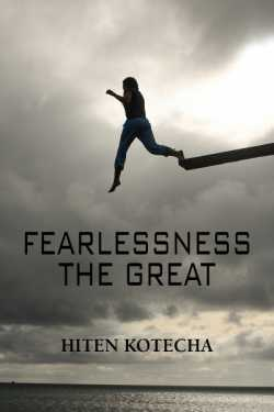 Fearlessness.....The Great by Hiten Kotecha in :language